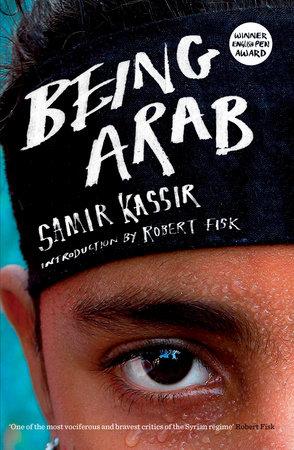 Being Arab by Samir Kassir