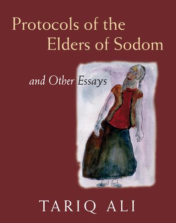 The Protocols of the Elders of Sodom by Tariq Ali