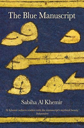 The Blue Manuscript by Sabiha Al Khemir