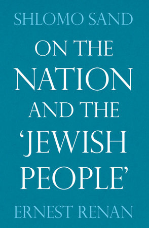 On the Nation and the Jewish People by Shlomo Sand and Ernest Renan
