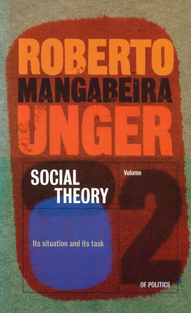 Plasticity into Power by Roberto Mangabeira Unger