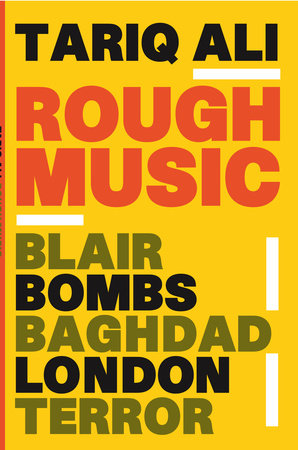 Rough Music by Tariq Ali