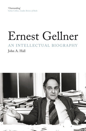 Ernest Gellner by John A. Hall