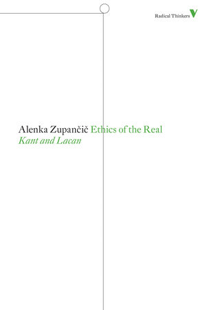 Ethics of the Real by Alenka Zupancic