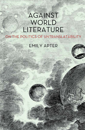 Against World Literature by Emily Apter