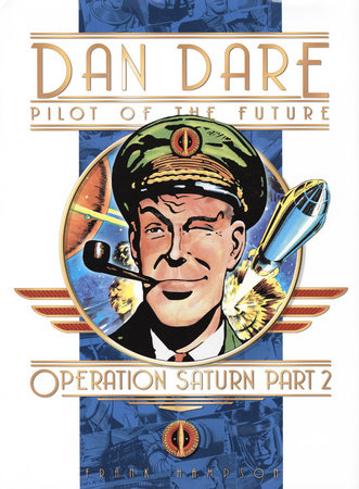 Classic Dan Dare: Operation Saturn Part 2 by Frank Hampson