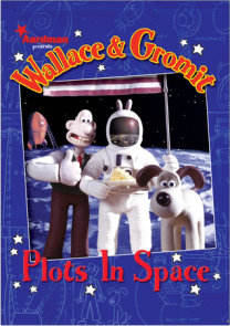 Wallace & Gromit: Plots in Space
