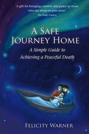 A Safe Journey Home by Felicity Warner