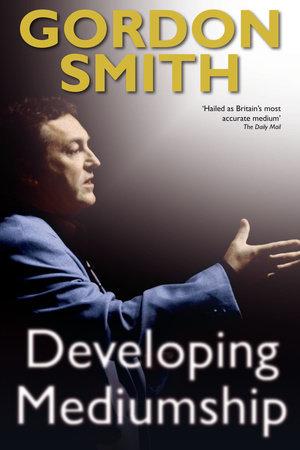 Developing Mediumship by Gordon Smith