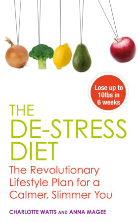 The De-stress Diet by Anne Magee and Charlotte Watts