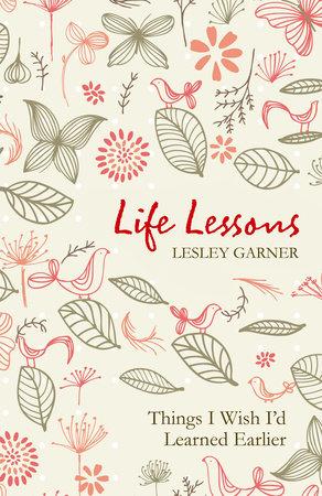 Life Lessons by Lesley Garner