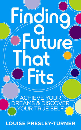 Finding a Future That Fits by Louise Presley-Turner