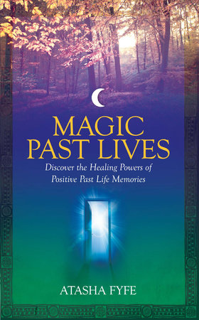 Magic Past Lives by Atasha Fyfe