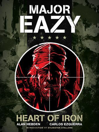 Major Eazy: Heart of Iron by Alan Hebden