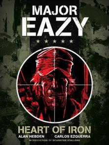 Major Eazy: Heart of Iron