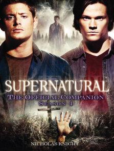 Supernatural: The Official Companion Season 4