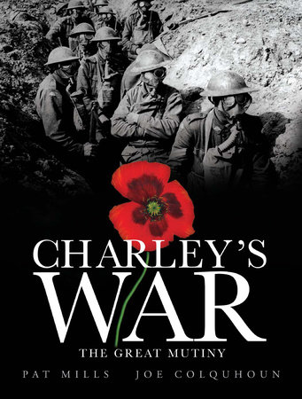 Charley's War (Vol. 7): The Great Mutiny by Pat Mills
