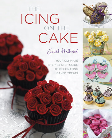 The Icing on the Cake by Juliet Stallwood