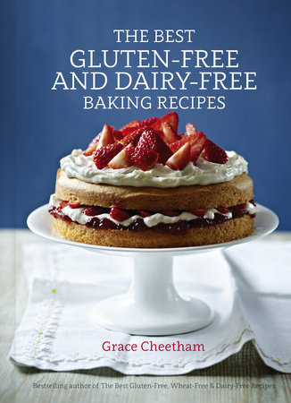 The Best Gluten-Free and Dairy-Free Baking Recipes by Grace Cheetham