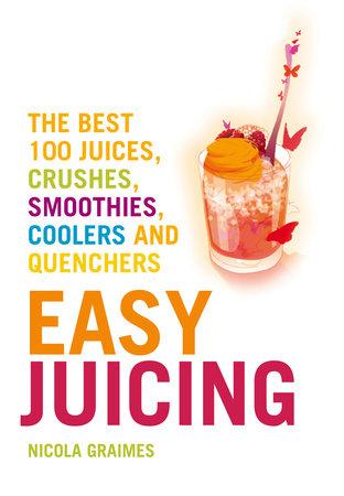 Easy Juicing by Nicola Graimes