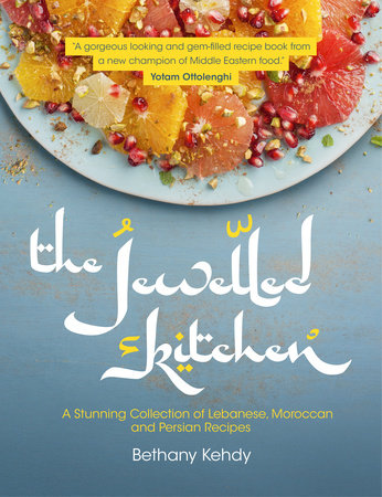 The Jewelled Kitchen by Bethany Kehdy