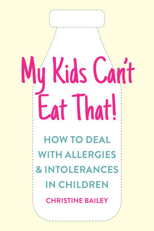 My Kids Can't Eat That by Christine Bailey