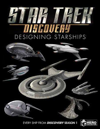 Star Trek: Designing Starships Volume 4: Discovery by Ben Robinson, Marcus Riley and Matt McAllister