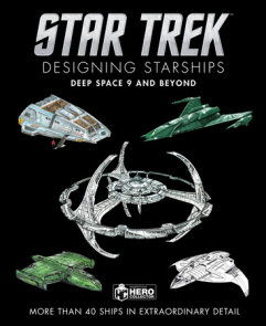 Star Trek Designing Starships: Deep Space Nine and Beyond