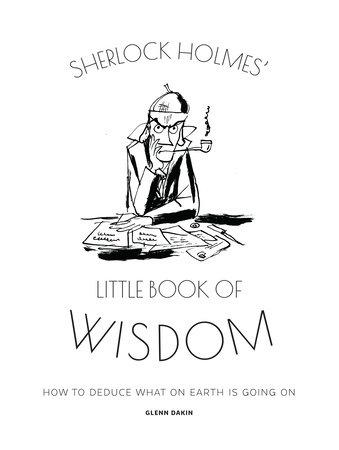 Sherlock Holmes' Little Book Of Wisdom by Glenn Dakin