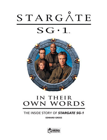 Stargate SG-1: In Their Own Words Volume 1 by Edward Gross