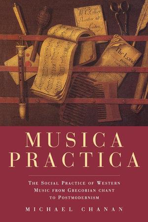 Musica Practica by Michael Chanan