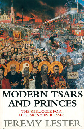 Modern Tsars and Princes by Jeremy Lester