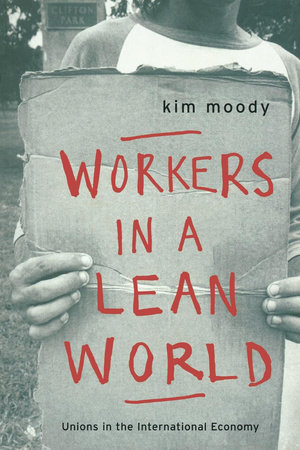 Workers in a lean World by Kim Moody
