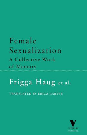 Female Sexualization by Frigga Haug