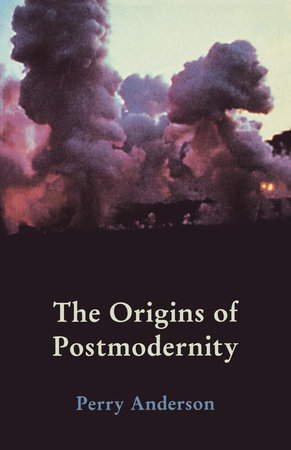 The Origins of Postmodernity by Perry Anderson