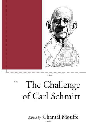 The Challenge of Carl Schmitt