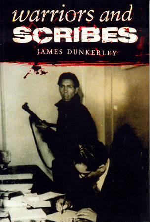 Warriors and Scribes by James Dunkerley