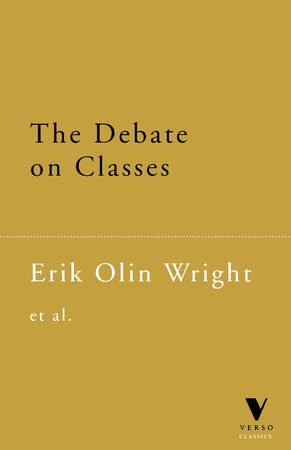 The Debate on Classes by Erik Olin Wright