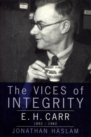 The Vices of Integrity by Jonathan Haslam