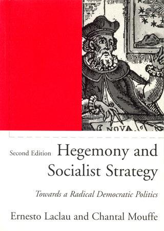 Hegemony And Socialist Strategy by Ernesto Laclau & Chantal Mouffe