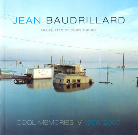 Cool Memories IV by Jean Baudrillard