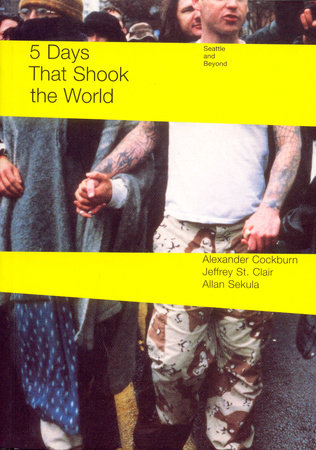 Five Days That Shook the World by Alexander Cockburn, Jeffrey St. Clair and Allan Sekula