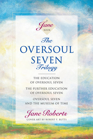 The Oversoul Seven Trilogy by Jane Roberts
