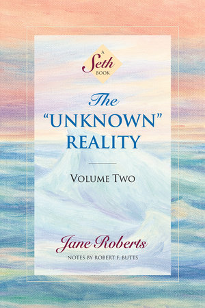 The Unknown Reality, Volume Two by Jane Roberts