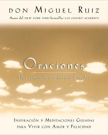 Oraciones by Don Miguel Ruiz