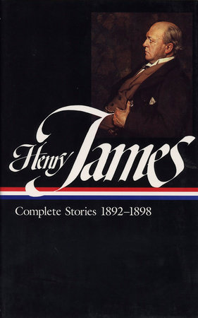 Henry James: Complete Stories Vol. 4 1892-1898 (LOA #82) by Henry James and John Hollander