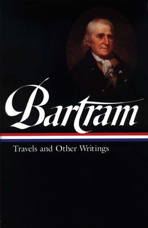 William Bartram: Travels & Other Writings (LOA #84) by William Bartram