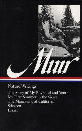John Muir: Nature Writings (LOA #92) by John Muir
