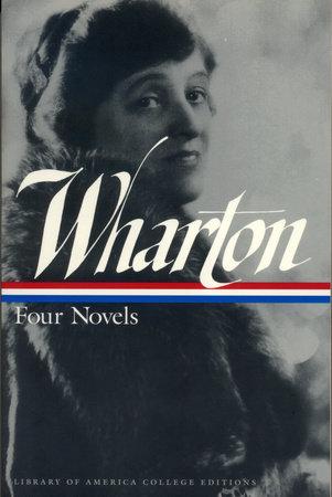 Edith Wharton: Four Novels by Edith Wharton
