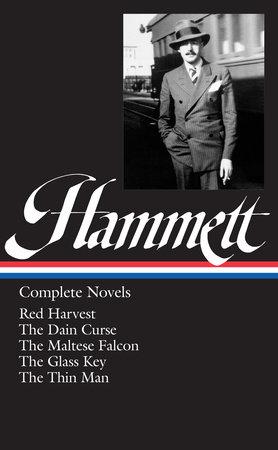 Dashiell Hammett: Complete Novels (LOA #110) by Dashiell Hammett